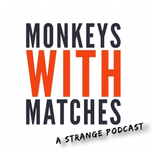 Monkeys With Matches