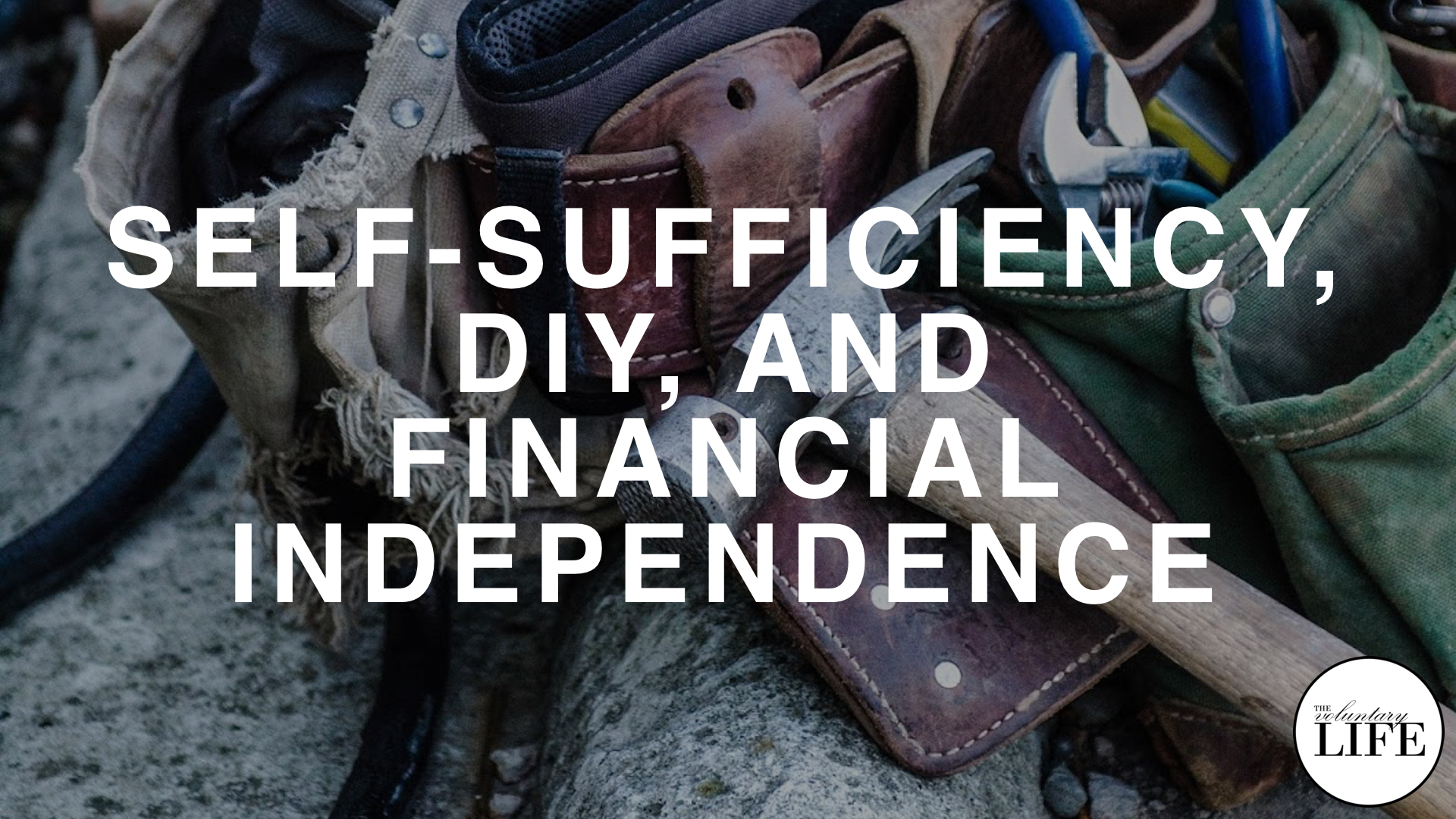 266 Self-Sufficiency And DIY: Good For Financial Independence?