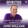 Artwork for Connect with Your Soul's Guidance During Tough Times with John Holland