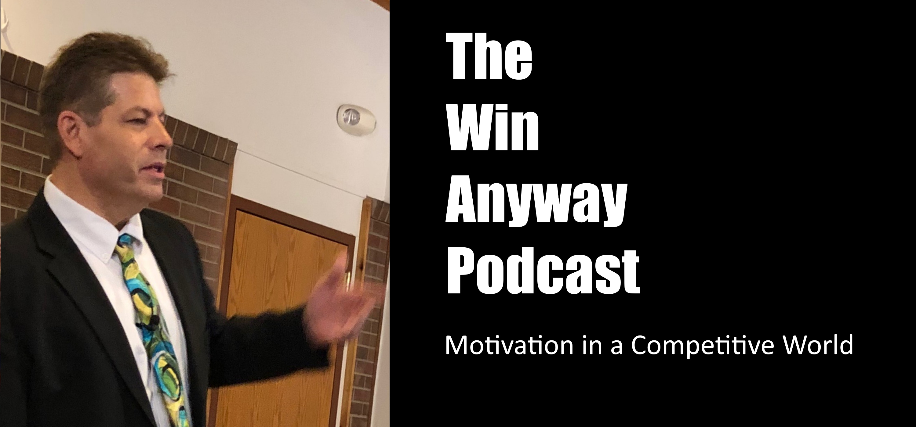 Motivation in a Competitive World - The Win Anyway Podcast show art