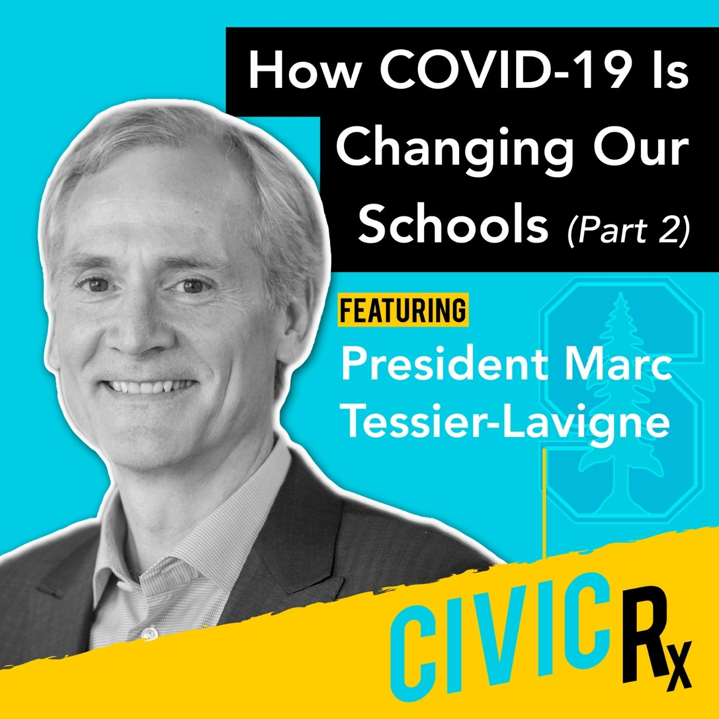 How COVID-19 is changing our universities, with President Marc Tessier-Lavigne (EP.09)