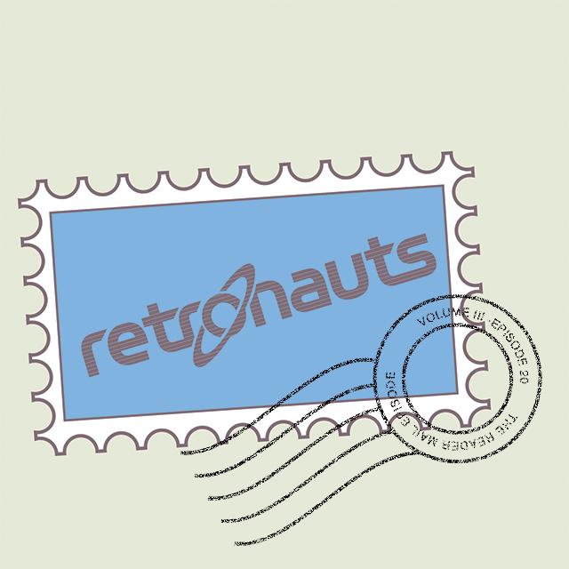 Retronauts Vol. III Episode 20: Listener Mail