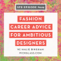 Artwork for SFD029: Fashion Career Advice for Ambitious Designers