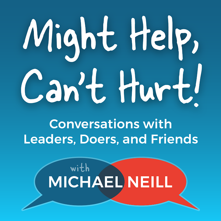 Might Help, Can't Hurt! Conversations with Leaders, Doers, and Friends show art