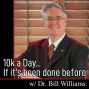 Artwork for 10k a DAY, If it's been done before, then you can do it with Dr. Bill Williams