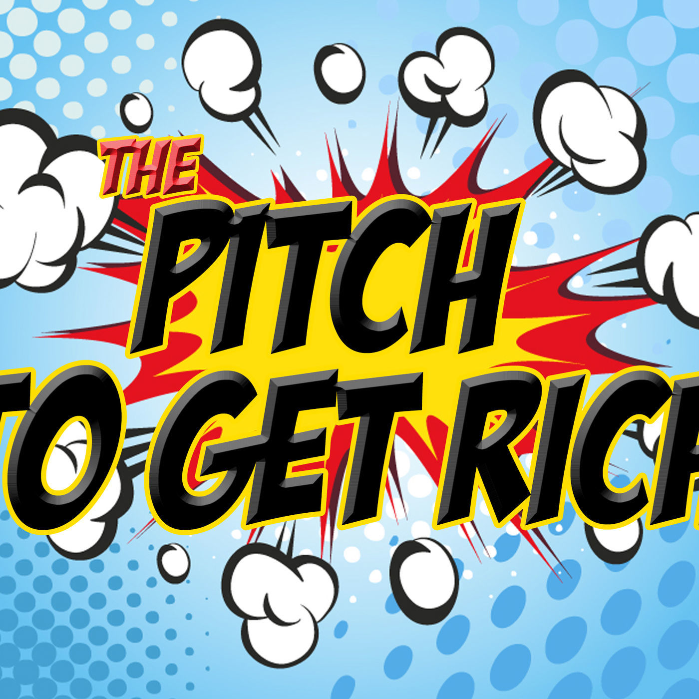 Artwork for PTGRS1e1- How to Pitch Your Product; The Pitch to Get Rich Pilot Show
