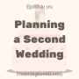 Artwork for #161 - Planning a Second Wedding