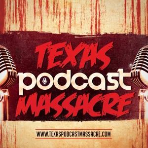 Texas Podcast Massacre: A Horror & Comedy Podcast