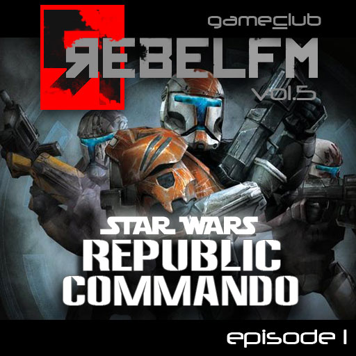 Rebel FM Game Club - Star Wars: Republic Commando - Episode 1