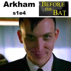 s1e4 Arkham