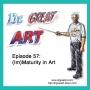 Artwork for Episode 57: (Im)Maturity in Art