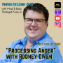 """Artwork for Power Session #37: """"Processing Anger"""" with Rodney Owen"""