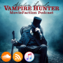 Artwork for MovieFaction Podcast - Abraham Lincoln Vampire Hunter