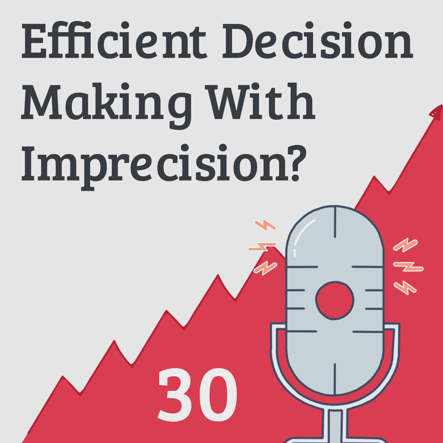 """Be Imprecise"": Make Better Decisions Using this Unconventional Method"