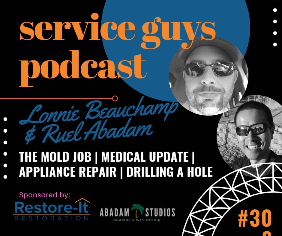 Service Guys Podcast, Ep.30 : The Mold Job | Medical Update | Appliance Repair | Drilling a Hole