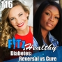 Artwork for Diabetes: Reversal vs Cure | Podcast 116 of FITz & Healthy