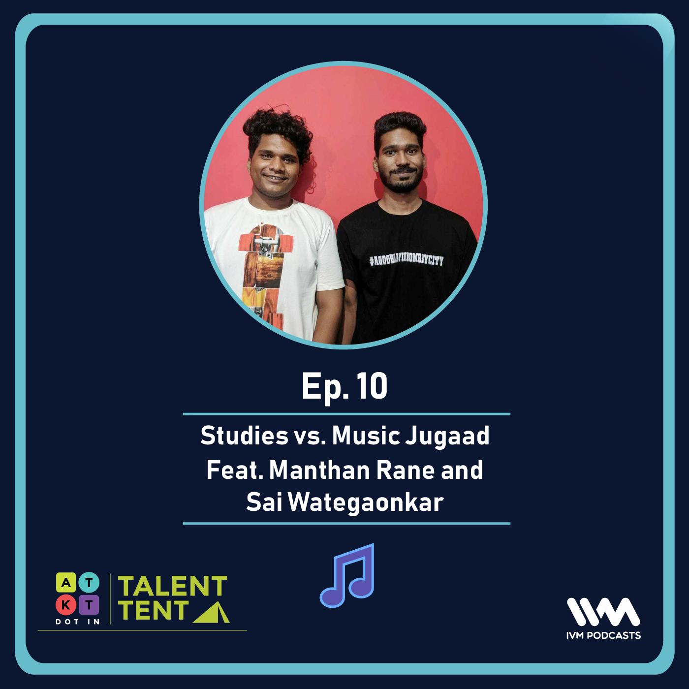 Ep. 10: Studies vs. Music Jugaad