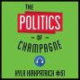 Artwork for 61: The Politics of Champagne – Kyla Kirkpatrick