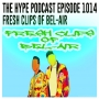 Artwork for hype podcast episode 1014 Fresh clips of bel-air