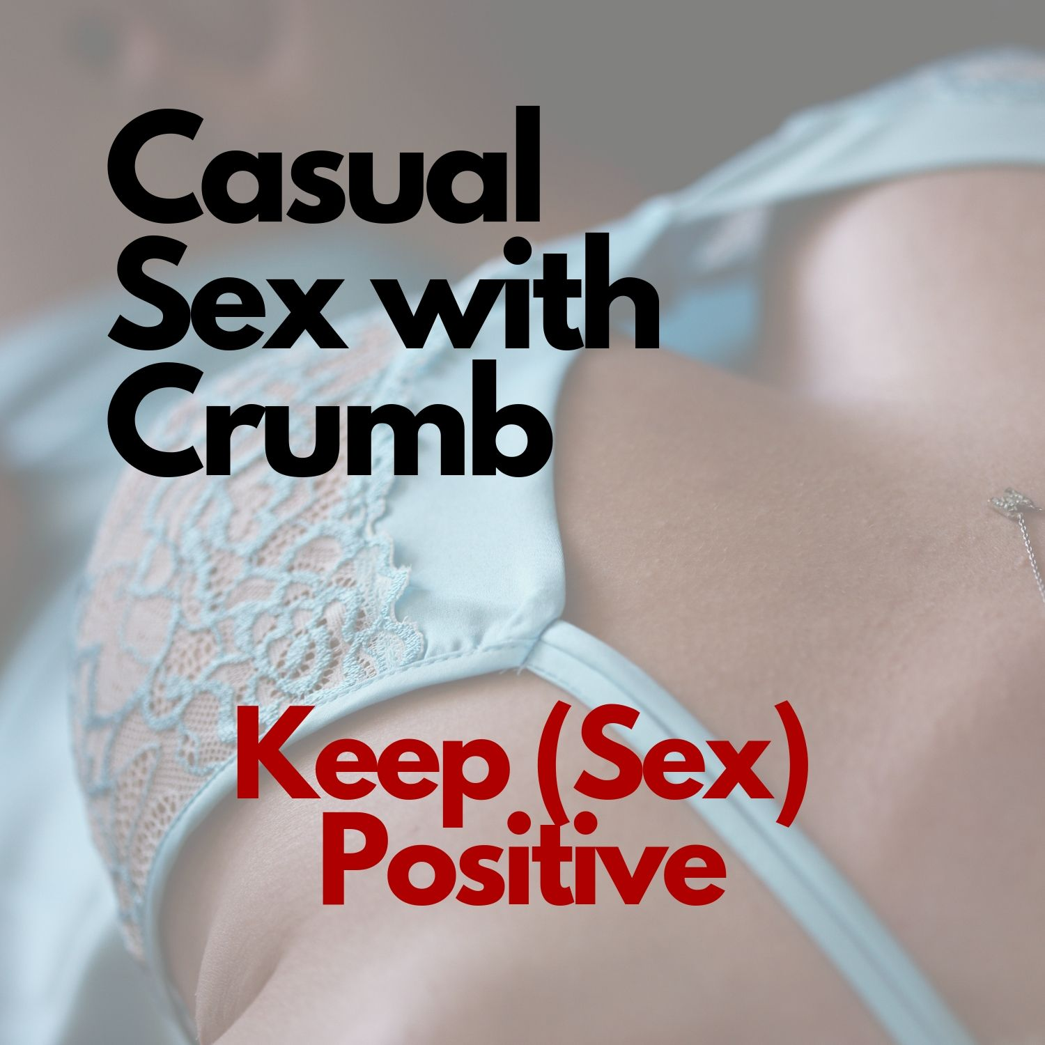 Keep (Sex) Positive