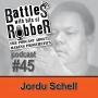Artwork for #45 - Jordu Schell