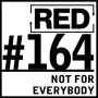 Artwork for RED 164: Not For Everybody