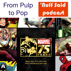 Marvel 75: From Pulp to Pop