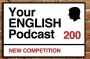 """Artwork for 200. New Competition: """"Your English Podcast"""""""
