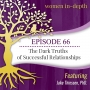 Artwork for Episode 66: The Dark Truths of Successful Relationships with Jake Thiessen, PhD