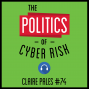 Artwork for 74: The Politics of Cyber Risk – Claire Pales