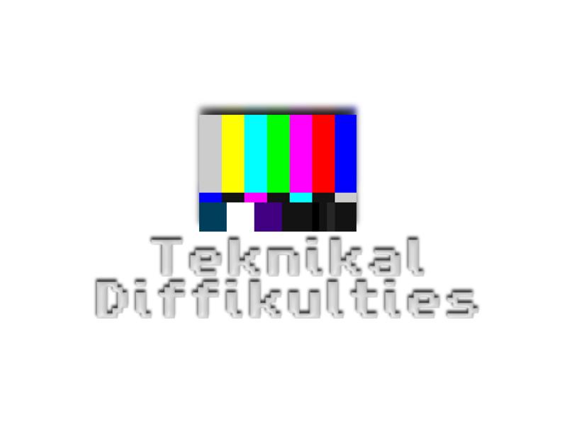 Teknikal Diffikulties 2/18/11 - Six years? Huh?