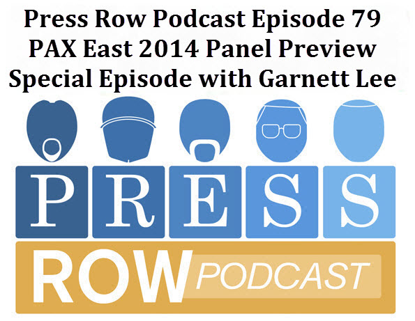 Press Row Podcast - PAX East Preview with Garnett Lee