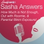 Artwork for Sasha Answers: How Much is Not Enough, Out with Roomie, and Parental Bikini Exposure!