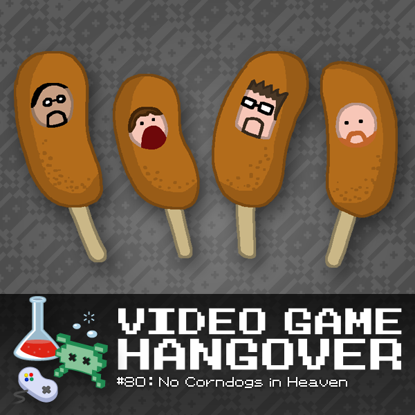 VGH #80: No Corndogs in Heaven