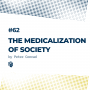 Artwork for 62: The Medicalization of Society (پزشکی شدن جامعه)