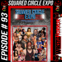 """Artwork for 093- Squared Circle Expo Part 2 with Ed Gonzales and """"Hardcore"""" Heather Owens"""