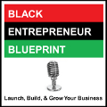 Black Entrepreneur Blueprint 339 - Killer Mike - Black Entrepreneurship Activism And Greenwood Bank show art