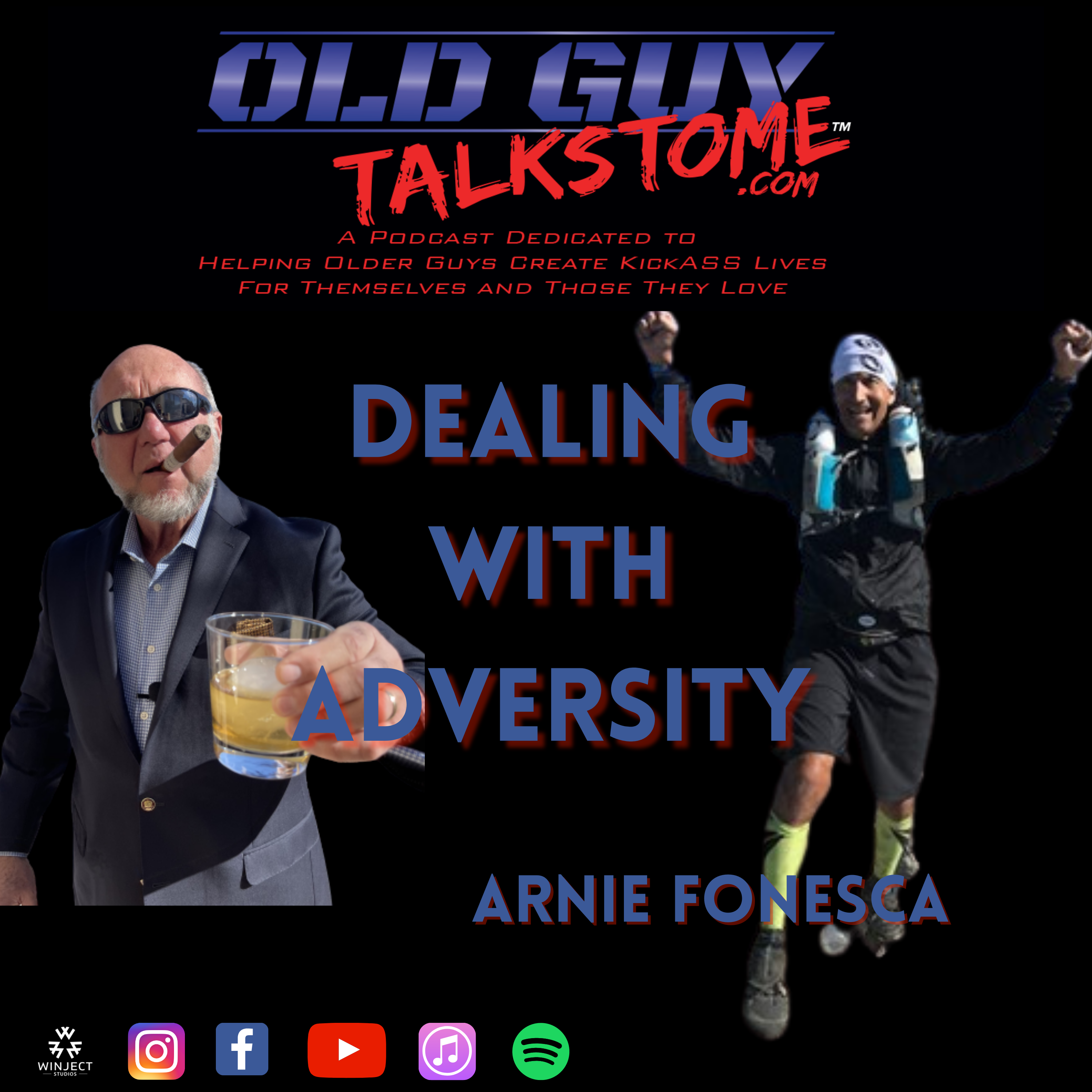 OldGuyTalksToMe - 85.  Dealing with Adversity with Arnie Fonesca Jr.