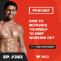 Artwork for Motivation Monday: How to Motivate Yourself to Keep Working Out