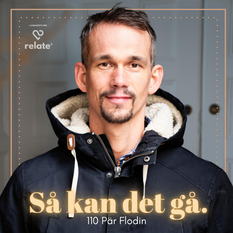 110. Pär Flodin - Varför vänskap är livsviktigt..
