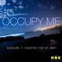 Artwork for OCCUPY ME episode 1: Roxanne Met An Alien