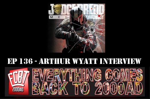 EP136-ECBT2000AD : Arthur Wyatt interview
