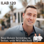 Artwork for 120: Real Estate Investing in Belize, with Will Mitchell