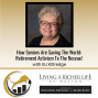 Artwork for How Seniors Are Saving the World: Retirement Activism To The Rescue!