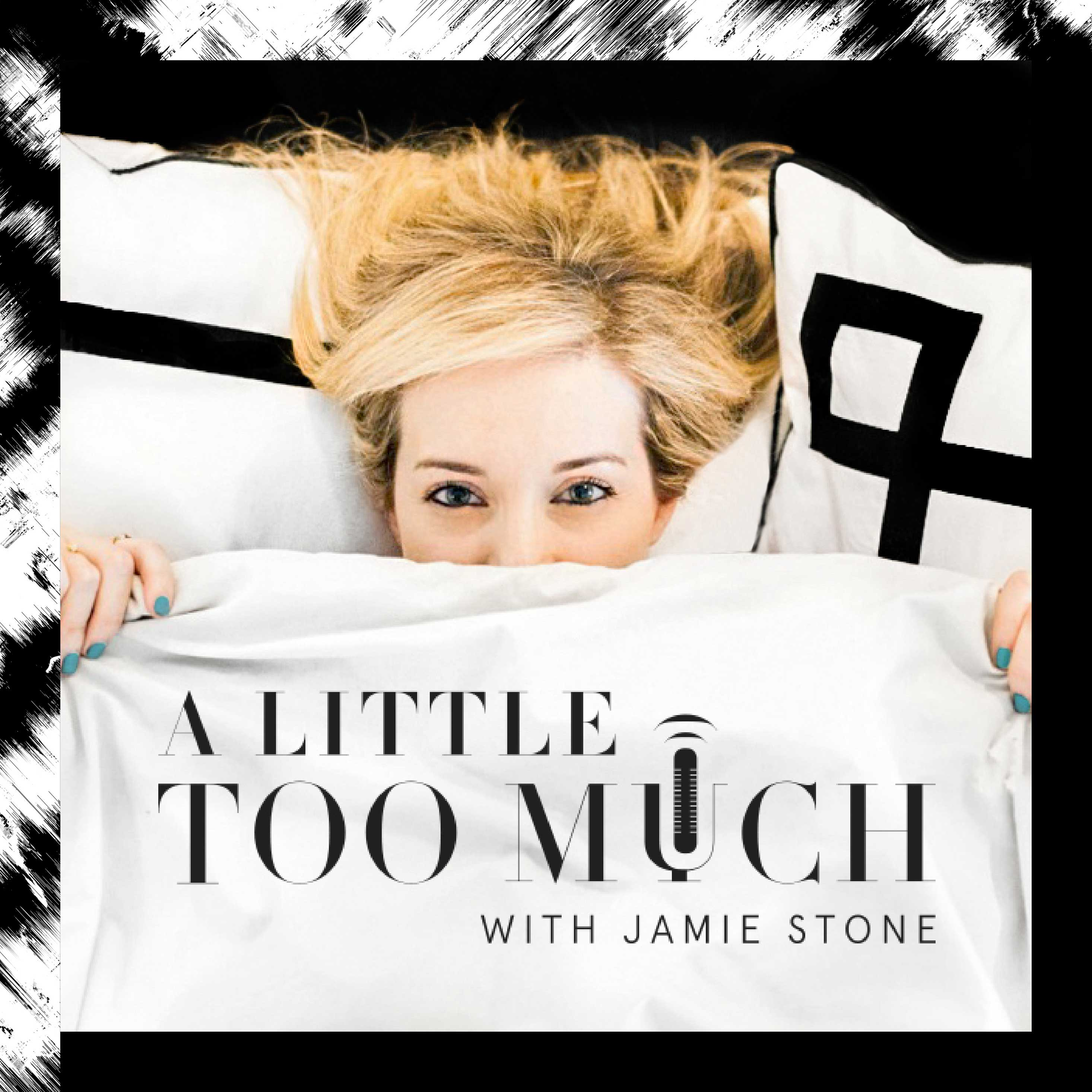 A Little Too Much with Jamie Stone show art