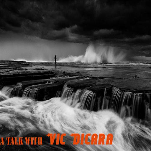 a talk with Vic Dicara