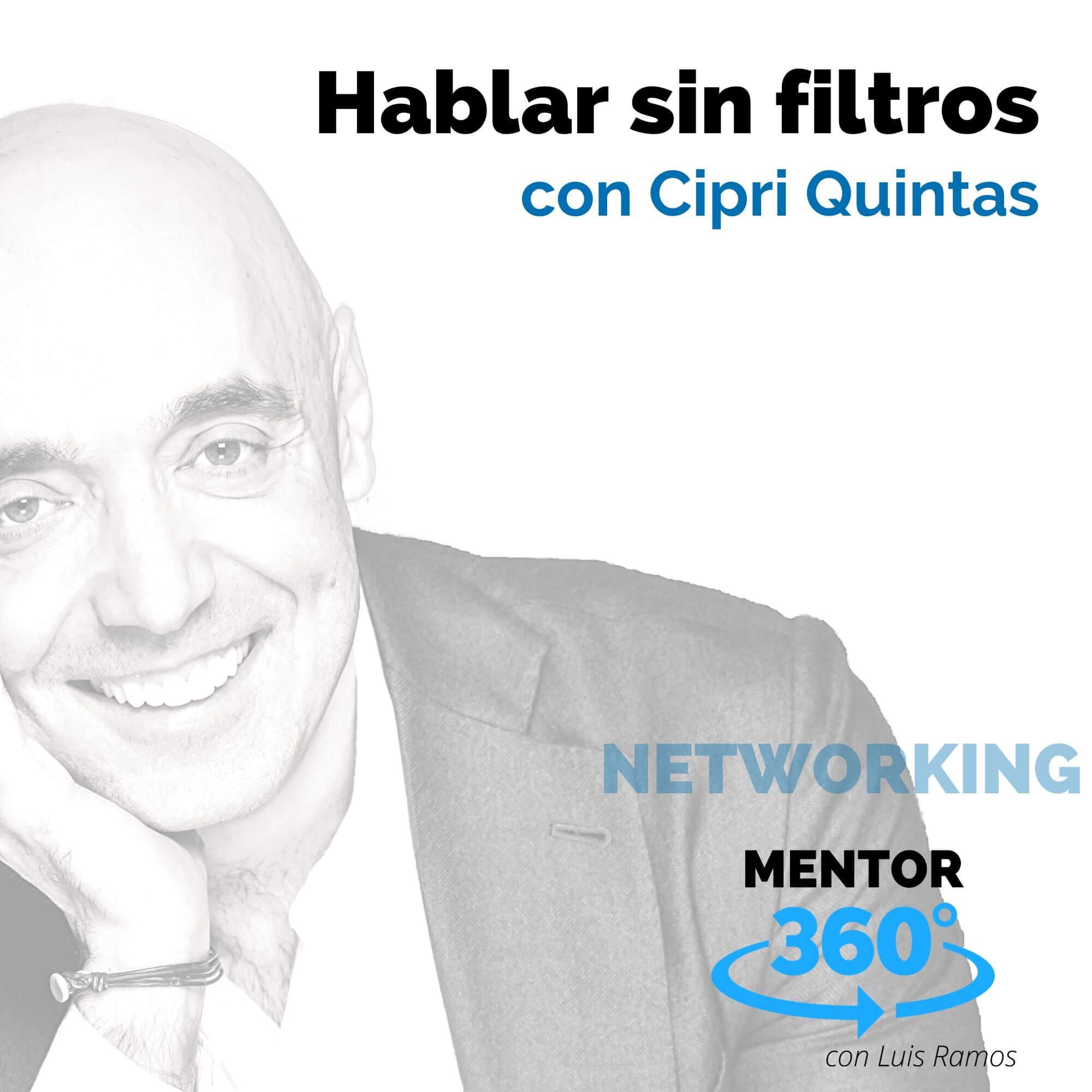 Hablar sin filtros, con Cipri Quintas - NETWORKING