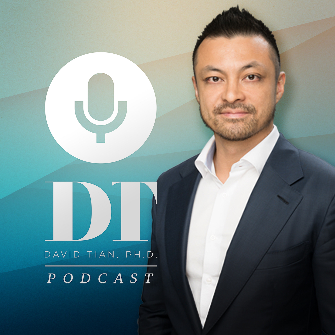 The DTPHD Podcast by David Tian, Ph.D. show art