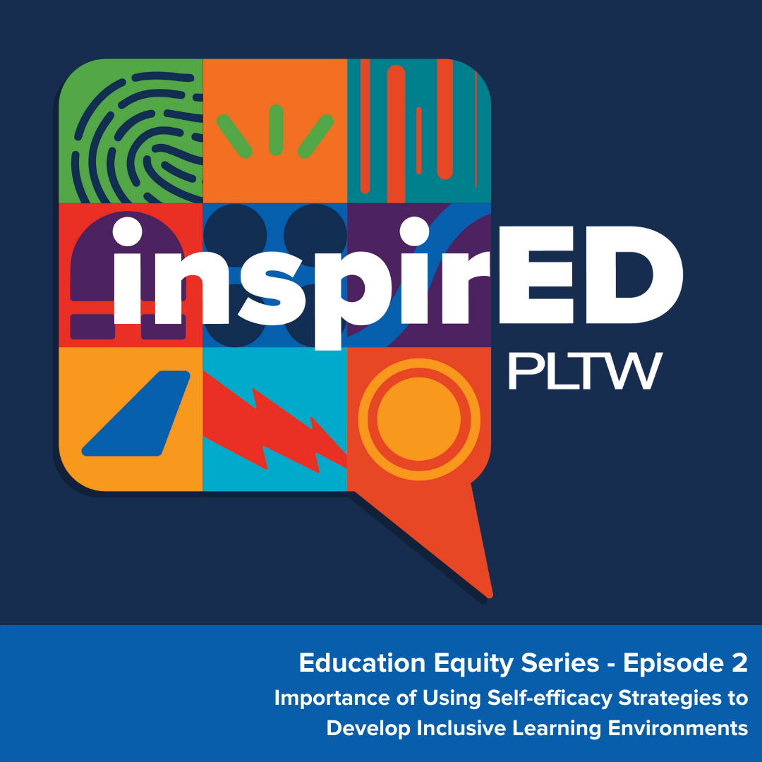 Education Equity Series Episode #2: Importance of Using Self-efficacy Strategies to Develop Inclusive Learning Environments