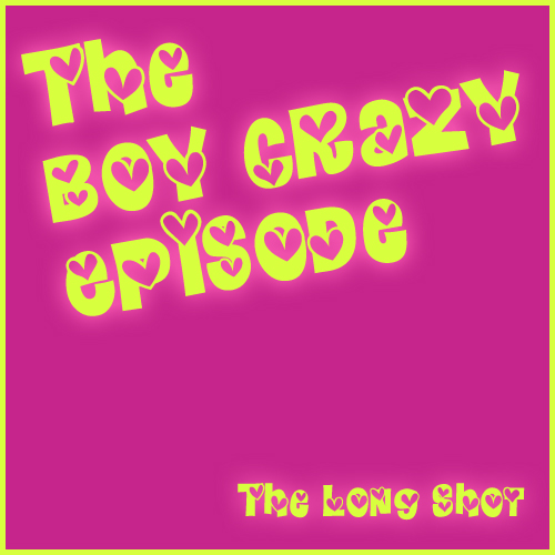 Episode #703: The Boy Crazy Episode featuring Joe Wagner